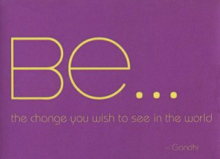 Be-The-Change-You-Wish-To-See-In-The-World-Gandhi-Posters